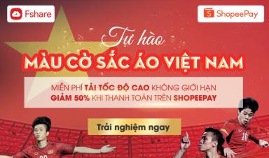 Tự hào màu cờ sắc áo Việt Nam | Fshare đãi tiệc lớn – Duy nhất ngày 16/6!!!!